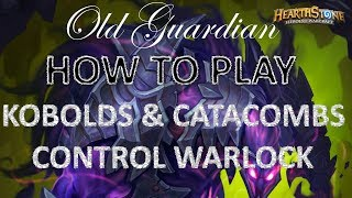 How to play The Darkness Control Warlock (Hearthstone Kobolds and Catacombs deck guide)