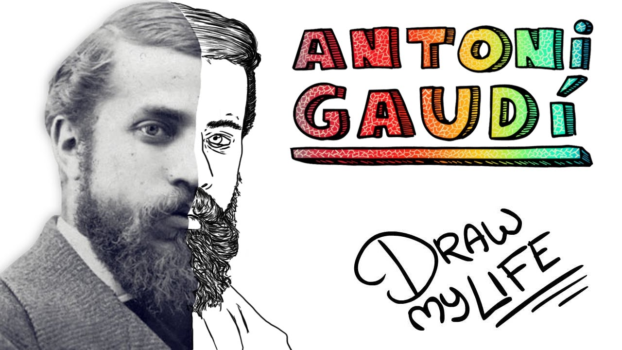 ANTONI GAUDÍ | Draw My Life