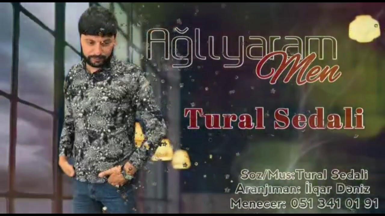 Tural Sedali - Agliyaram Men 2020 ( Super Yeni Mahni)