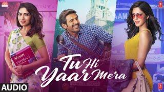 Gambar cover Tu Hi Yaar Mera Full Audio| Pati Patni Aur Woh | Kartik A,Bhumi P,Ananya P| Rochak,Arijit S,Neha Ka