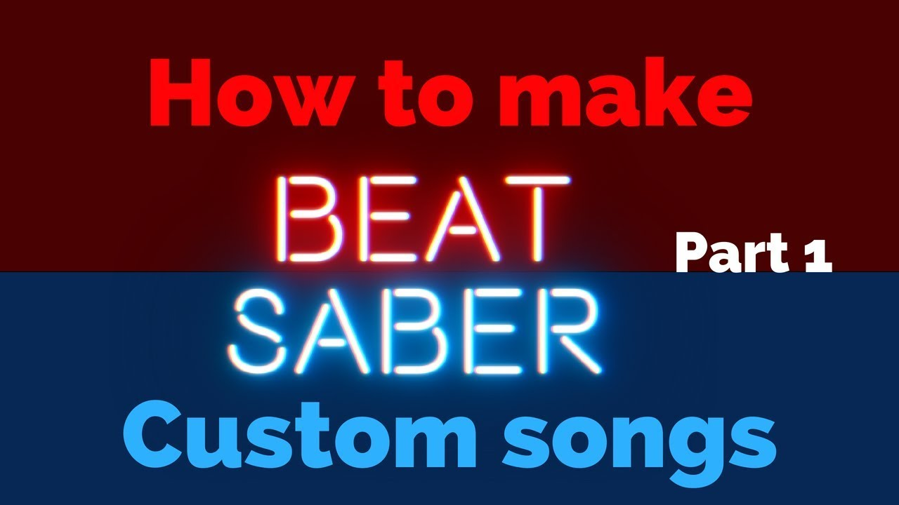 Beat Saber Customs | Part 1 | How to install and play Custom Songs