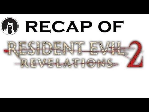 What happened in Resident Evil Revelations 2? (RECAPitation)