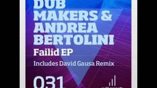 Andrea Bertolini, Dub Makers - Failid ( Original Mix )