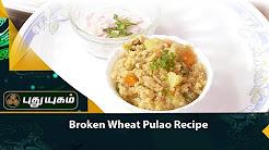 Broken Wheat Pulao Recipe