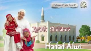 Hadad Alwi -Jagalah Sholatmu (POPULER)