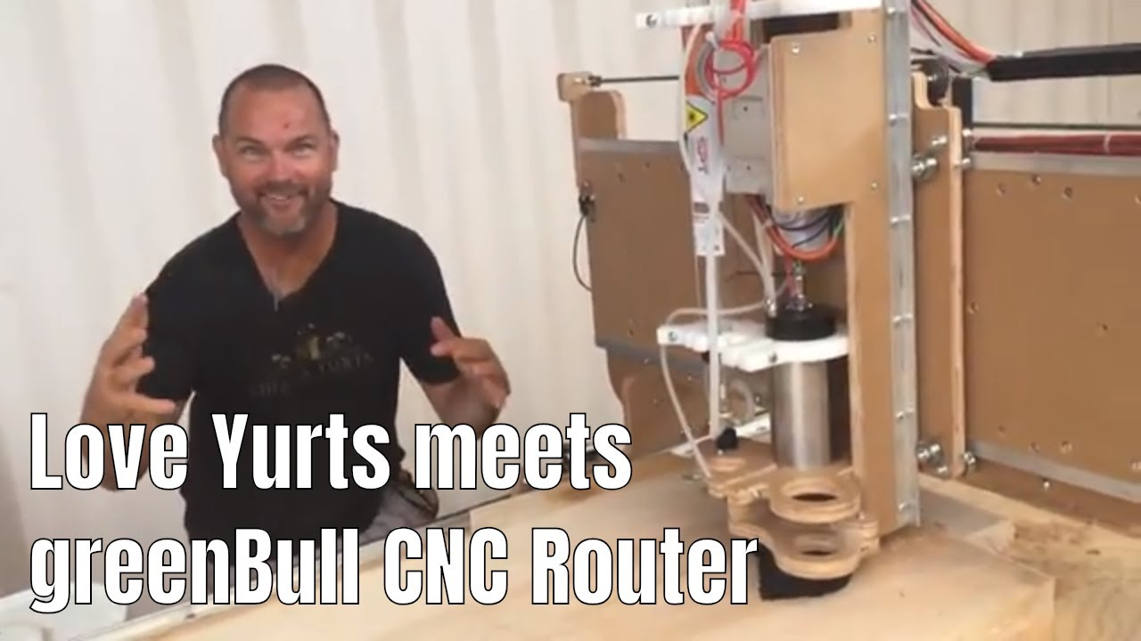 Buildyourcnc Cnc Router On Love Yurts