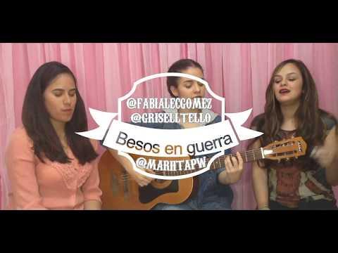Besos en guerra - Morat ft Juanes (Grisell Tello, Fabiana Gomez & Maria Pernia)