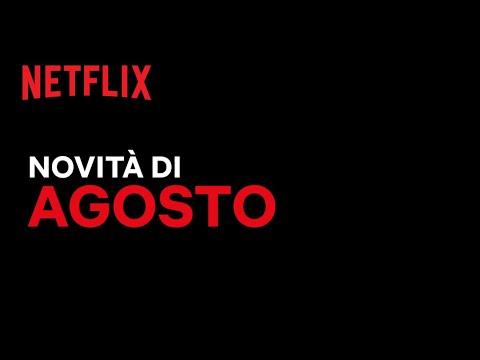 Le novità di agosto su Netflix | ITALIA
