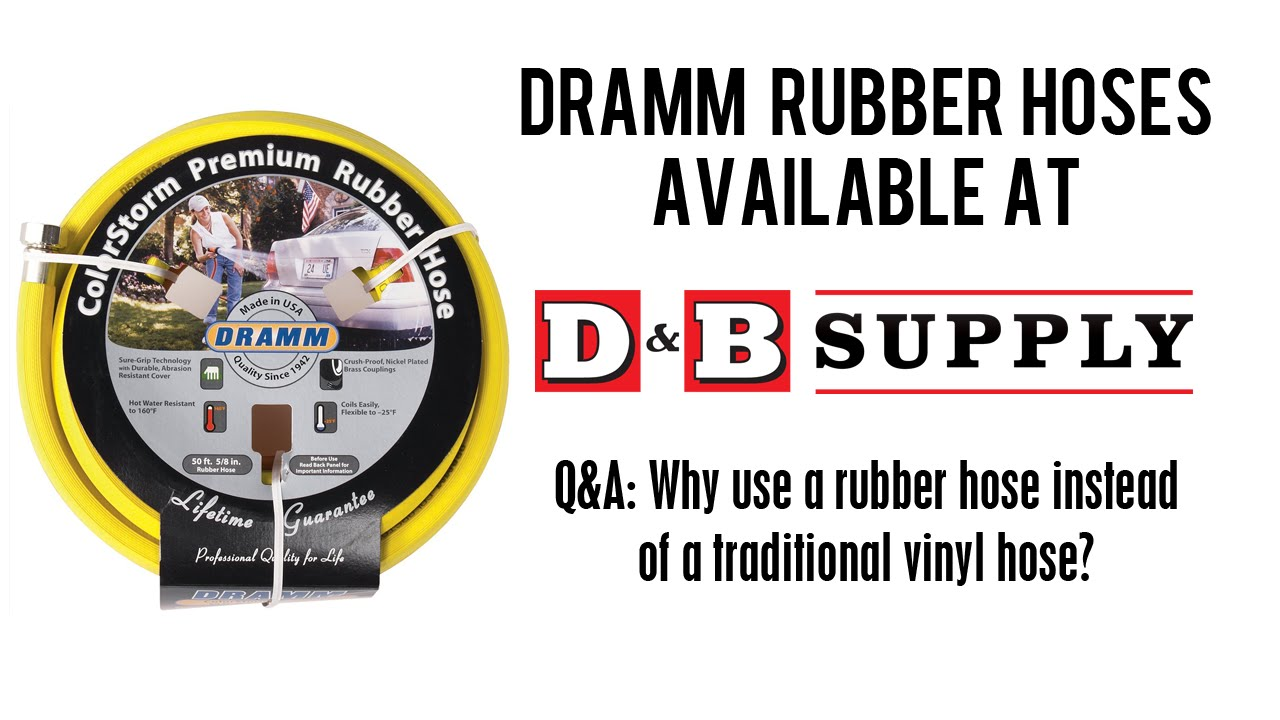 why use a dramm rubber hose instead of a vinyl hose youtube