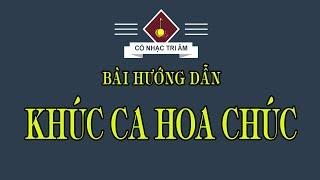 Bài hướng dẫn: KHÚC CA HOA CHÚC | Bài bản vắn cải lương | Cổ Nhạc Tri Âm