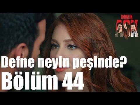 Kiralık Aşk 44. Bölüm - Defne Neyin Peşinde?