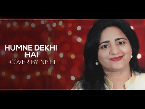 Humne Dekhi hai || Cover by Nishi