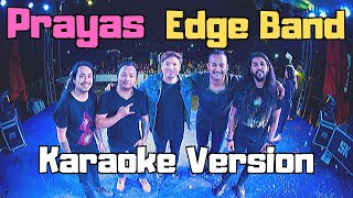 Prayas - Edge Band (Karaoke Version)