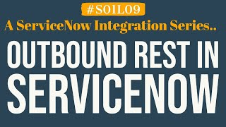 What is Outbound REST Message in ServiceNow | 4MV4D | S01L09