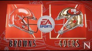 Madden 20 Simulation - Cleveland Browns vs San Francisco 49ers - Simulation Nation