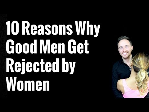 10 Reasons Why Good Men Get Rejected By Women