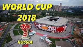 FIFA World Cup 2018 Stadiums Russia