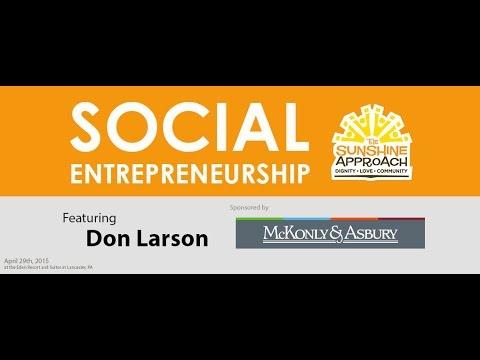 Social Entrepreneurship: The Sunshine Approach (Messiah College Business Alumni)