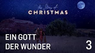 The Story of Christmas -03- Ein Gott der Wunder