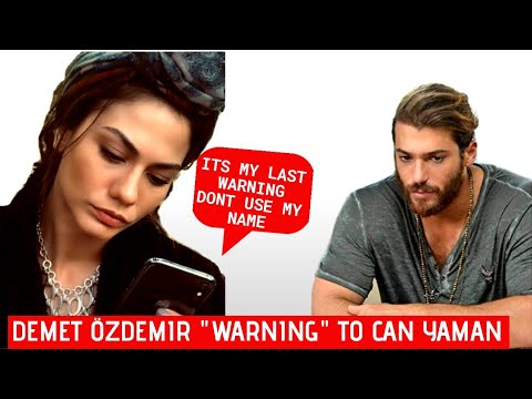 Demet Özdemir Sends Can Yaman a warning