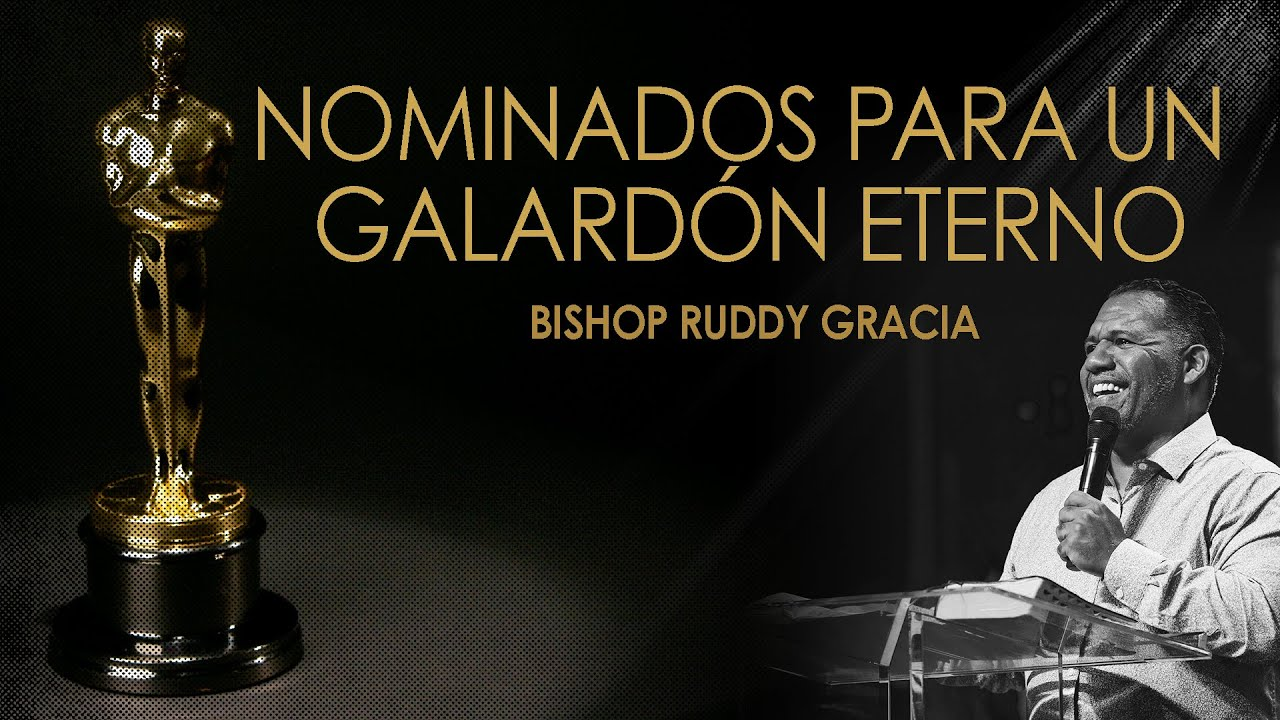Nominados Para Un Galardón Eterno   Bishop Ruddy Gracia