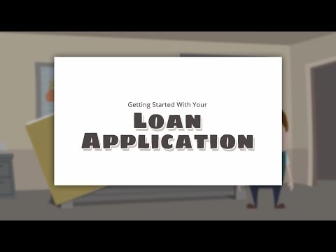 Getting Started With Your Loan Application