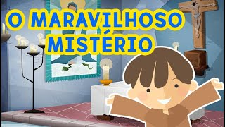 Maravilhoso Mistério- Clipe do episódio que apresenta o grande mistério da  Santa Missa.