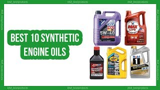 Best Synthetic Oils - Top 10 Best synthetic engine oil In 2018