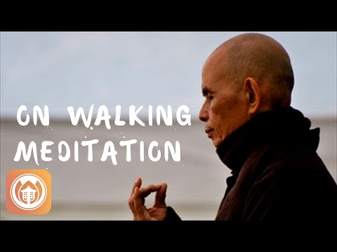 On Walking Meditation | Thich Nhat Hanh