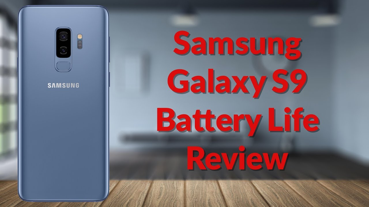 Samsung Galaxy S9 Battery Life Review – YouTube Tech Guy