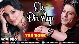 Ek Din Aap - HD VIDEO | Shah Rukh Khan & Juhi Chawla | Yes Boss | 90 s Romantic Hindi Songs