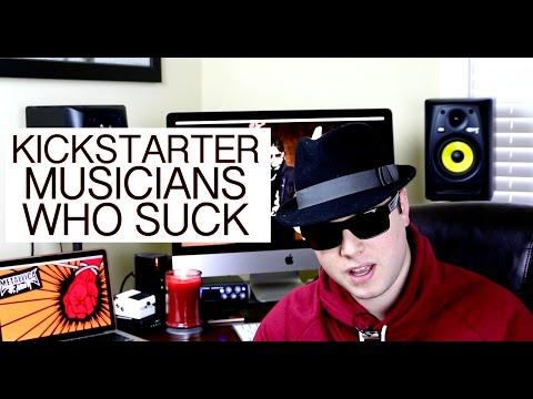 Kickstarter Musicians Who Suck