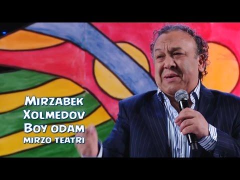 Mirzabek Xolmedov - Boy odam (Mirzo teatri) | Мирзабек Холмедов - Бой одам (Мирзо театри)