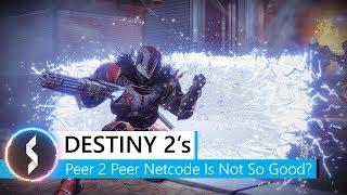Destiny 2 's Peer-2-Peer Netcode Is Not That Good?