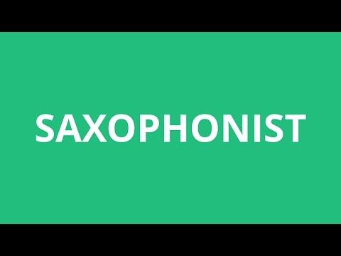 How To Pronounce Saxophonist - Pronunciation Academy