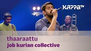 Thaaraattu - Job Kurian Collective - Music Mojo Season 3 - KappaTV