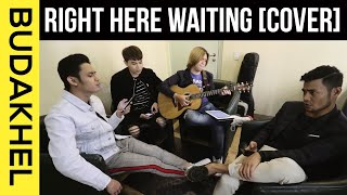 Right here waiting - Bugoy Drilon, Daryl Ong, Michael Pangilinan (BU DA KHEL)