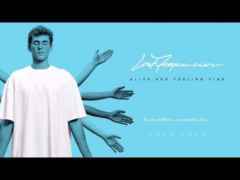 Lost Frequencies - Chan Chan