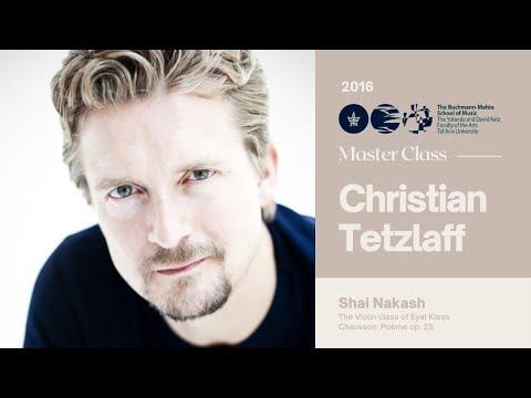 Christian Tetzlaff Violin Master Class - Shai Nakash