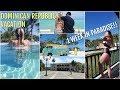 Our 1-Week Dominican Republic Trip!! | Sanctuary Cap Cana