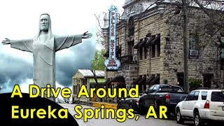 A Drive Around Eureka Springs, AR