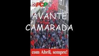 Avante Camarada!! Um Hino do Partido Comunista Português