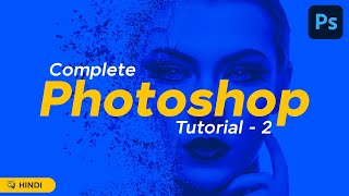 Adobe Photoshop Quick Tutorial | All tools EXPLAINED in HINDI | PART 2 - ATGraphics