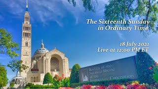Sixteenth Sunday in Ordinary Time – July 18, 2021