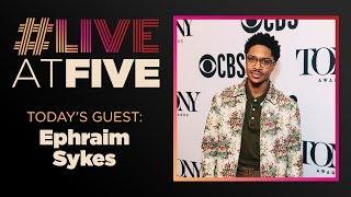 Broadway.com #liveatfive With Ephraim Sykes Of Ain't Too Proud