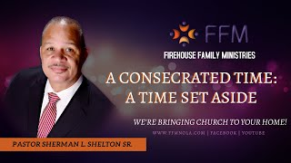 A CONSECRATED TIME: A TIME SET ASIDE