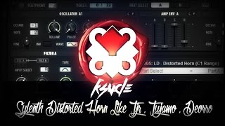How to - Sylenth Distorted Horn Like TJR , Tujamo , Deorro (Tutorial)