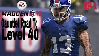 Madden NFL 17 : Gauntlet : Road To Level 40 : (EP.1) Half Way There