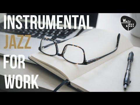 Instrumental Jazz For Work - Relaxing Jazz For Work