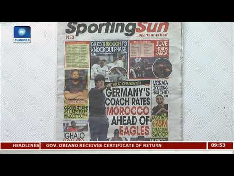 Sports Paper Review: Germany's Coach Rates Morocco Ahead Of Eagles |Sports This Morning|